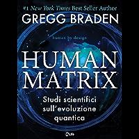 Human Matrix: Studi scientifici sull'evoluzione quantica