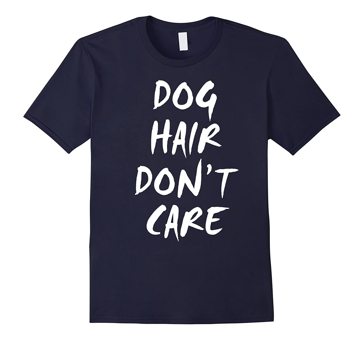 Dog Hair Dont Care Walk Dog T-shirt On Sale-Art