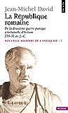 La République romaine. De la deuxième guerre punique à la bataille d'Actium (218-31)