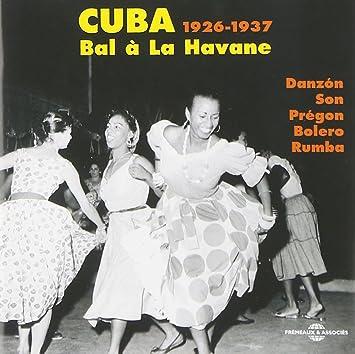Cuba 1929-37: Bal a La Havane - Cuba 1929-1937: Bal a La Havane: Danzon Son Pregon Bolero Rumba - Amazon.com Music
