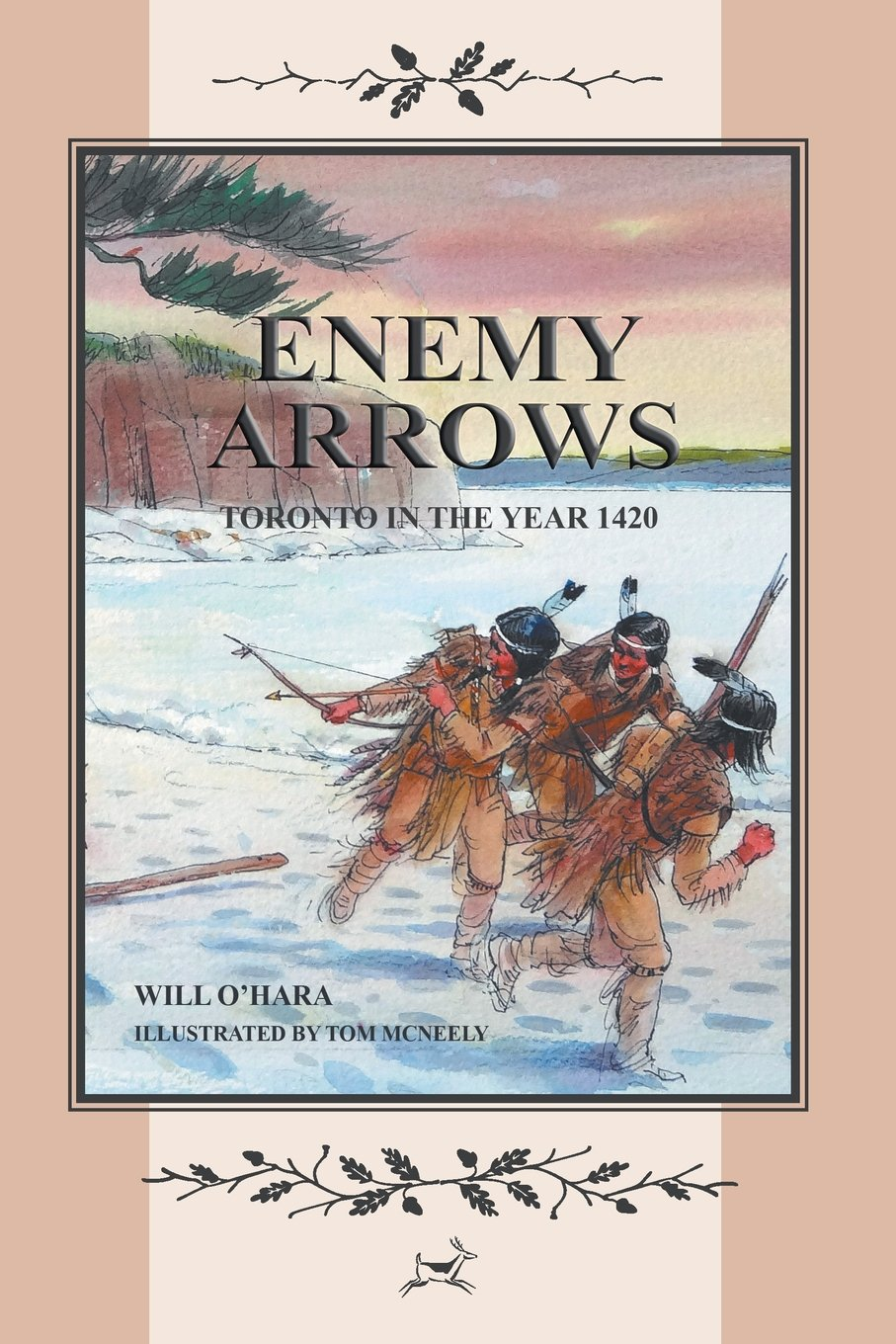 ENEMY ARROWS: TORONTO IN THE YEAR 1420