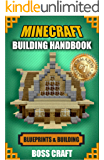 Minecraft: Building Handbook: Ultimate House Blueprints and Building Ideas for Homes, Buildings, and Structures (English Edition)