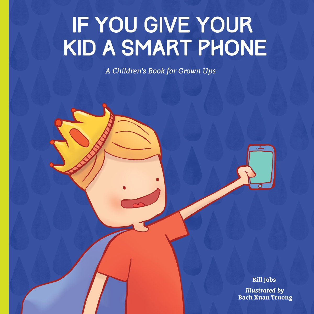 Download If You Give Your Kid A Smart Phone: A Children's Book for Grown Ups PDF