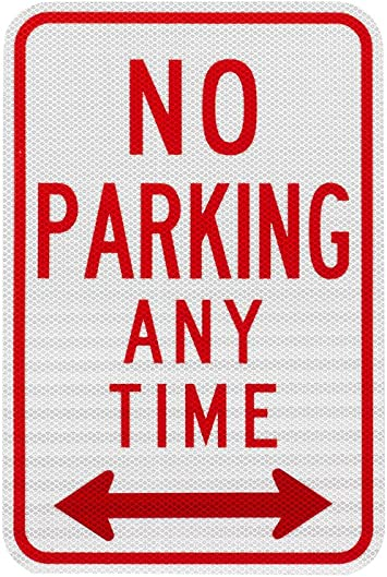 """Heavy Gauge No Parking Any Time with double arrow Sign 12/""""x18/""""Aluminum Signs"""