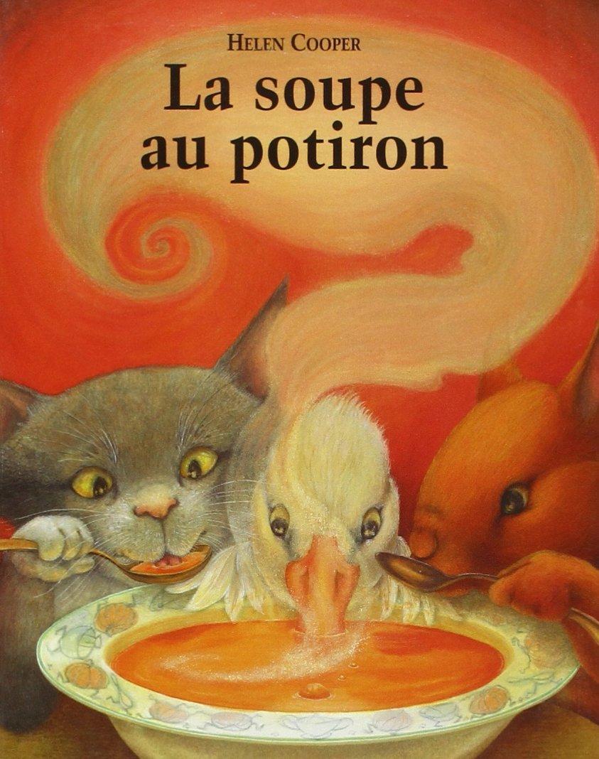 La soupe au potiron (Anglais) Poche – 24 mai 2001 H Cooper Ecole des Loisirs 2211061672 French