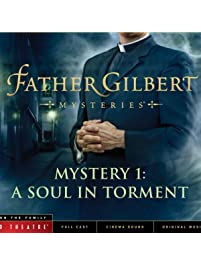 Father Gilbert Mystery 1: A Soul in Torment (Audio Drama)