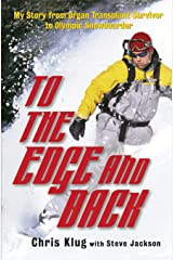 To the Edge and Back: My Story from Organ Transplant Survivor to Olympic Snowboarder Paperback