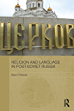 Religion and Language in Post-Soviet Russia (Routledge Contemporary Russia and Eastern Europe Series)
