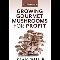 Growing Gourmet Mushrooms for Profit