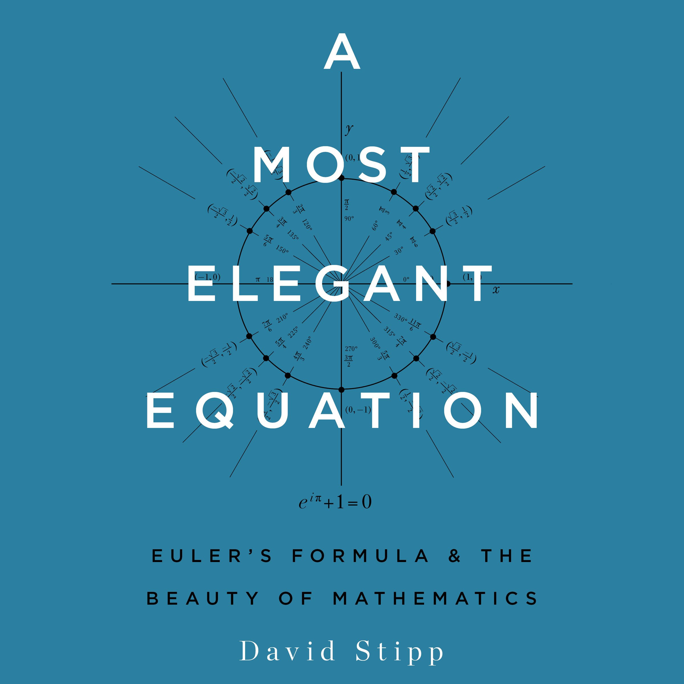 A Most Elegant Equation  Euler's Formula And The Beauty Of Mathematics