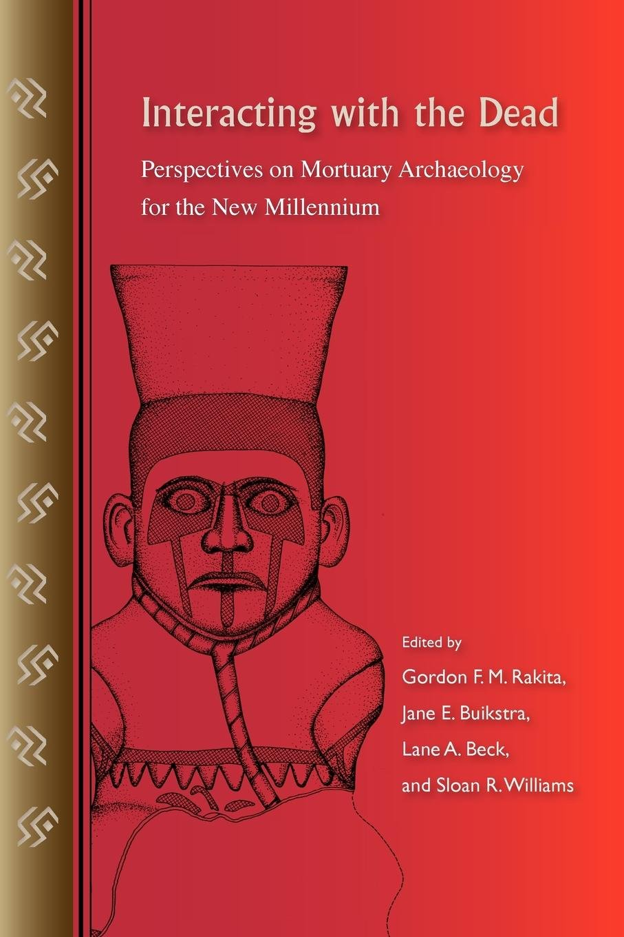 Download Interacting with the Dead: Perspectives on Mortuary Archaeology for the New Millennium PDF