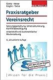 Praxisratgeber Vereinsrecht: Satzungsgestaltung, Umstrukturierung, Konfliktbewältigung; Arbeitshilfe mit kommentierter Mustersatzung; Walhalla Rechtshilfen