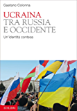 Ucraina tra Russia e Occidente