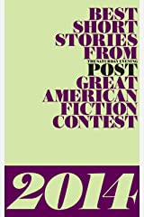 Best Short Stories from the Saturday Evening Post Great American Fiction Contest 2014 Kindle Edition