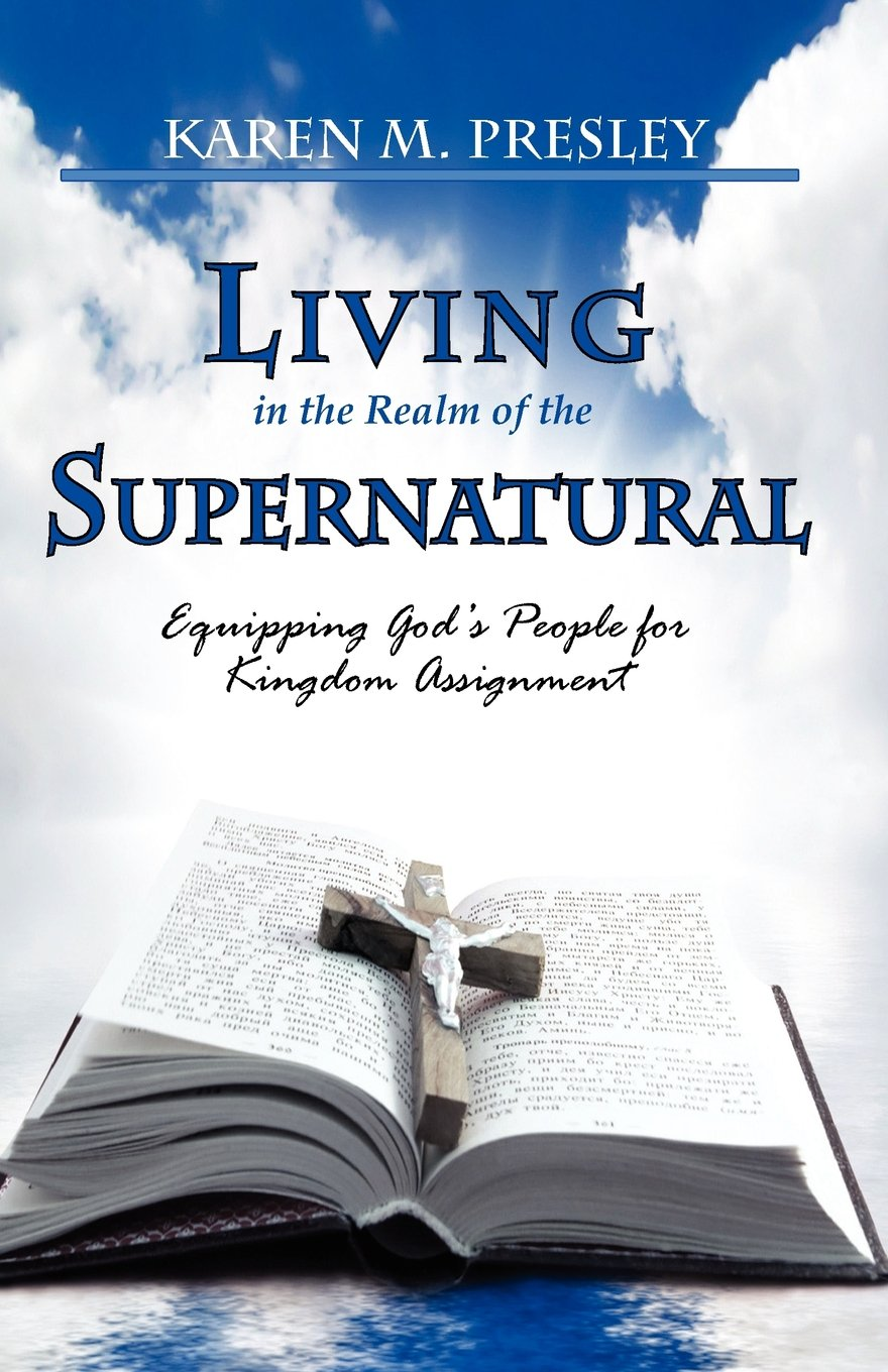 Download Living in the Realm of the Supernatural, Equipping God's People for Kingdom Business pdf epub