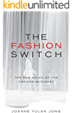 The Fashion Switch : The New Rules of the Fashion Business