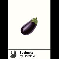 Spelunky (Boss Fight Books Book 11)