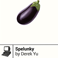 Spelunky (Boss Fight Books Book 11)