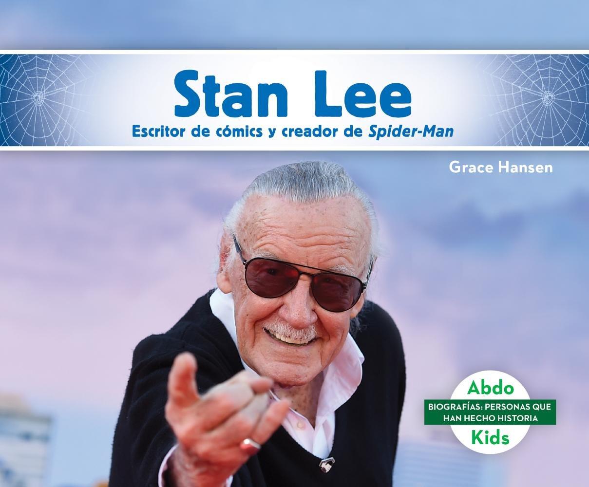 Stan Lee: Escritor de Cómics Y Creador de Spider-Man (Stan Lee: Comic Book Writer & Creator of Spider-Man) (Biografías: Personas que han hecho historia / Biographies: People who have made history)