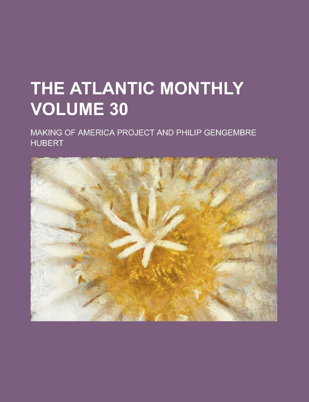 Download The Atlantic Monthly Volume 30 pdf