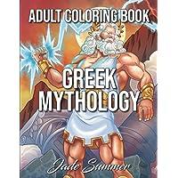 Greek Mythology: An Adult Coloring Book with Powerful Greek Gods, Beautiful Greek Goddesses, Mythological Creatures, and…
