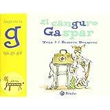 El canguro Gaspar: Juega con la g (ga, go, gu) (Castellano - A Partir De 3 Años - Libros Didácticos - El Zoo De Las Letras)