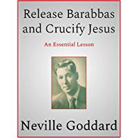Release Barabbas and Crucify Jesus