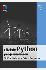 Effektiv Python programmieren: 90 Wege für bessere Python-Programme (mitp Professional) (German Edition) Kindle Edition
