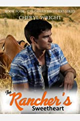 The Rancher's Sweetheart (Callahan Brothers Book 4) Kindle Edition