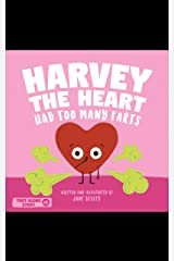 Harvey The Heart Had Too Many Farts: A Rhyming Read Aloud Story Book For Kids And Adults About Farting and Friendship, A Valentine's Day Gift For Boys ... (Fart Dictionaries and Toot Along Stories) Kindle Edition