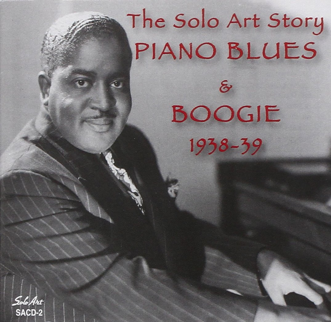 The Solo Art Story: Piano Blues & Boogie 1938-1939