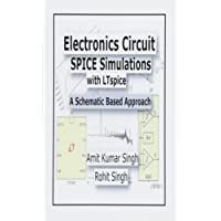 Electronics Circuit SPICE Simulations with LTspice: A Schematic Based Approach (Electronics Circuit Simulations)