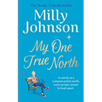 My One True North: the Top Five Sunday Times bestseller – discover the magic of Milly (English Edition)