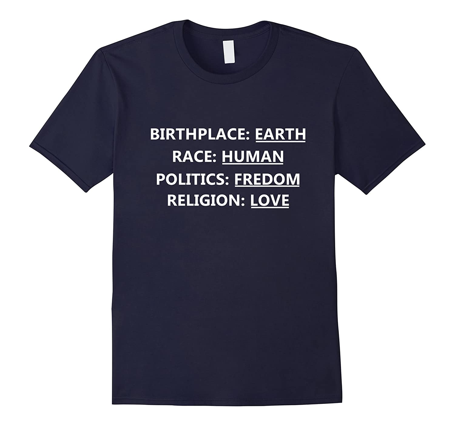 Birthplace Earth Race Human Politics Freedom T Shirt Trend-BN