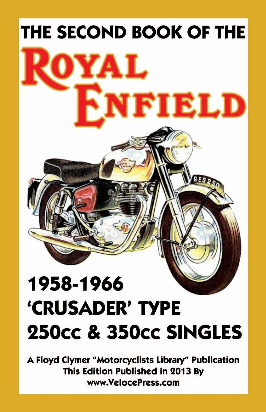 Buy SECOND BOOK OF THE ROYAL ENFIELD 1958-1966CRUSADER TYPE