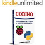 Coding: Raspberry Pi & Python: A Guide For Beginners