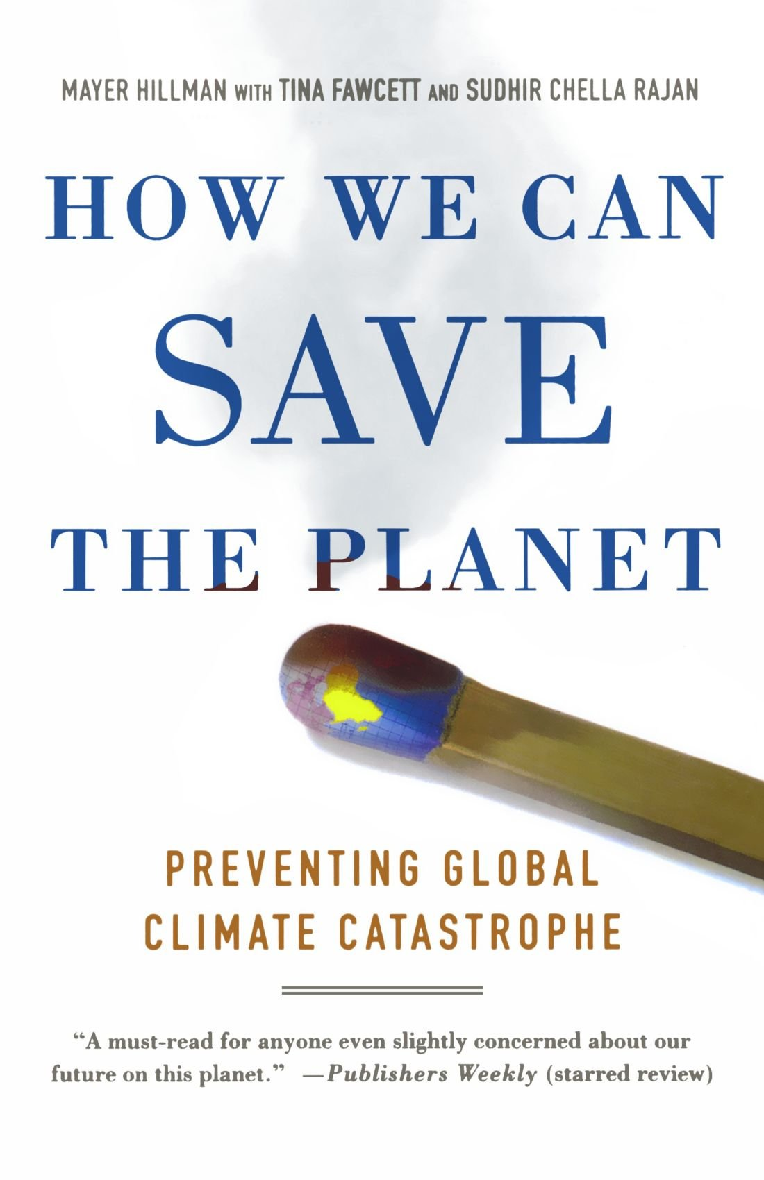 Download How We Can Save the Planet: Preventing Global Climate Catastrophe PDF