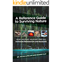 A Reference Guide To Surviving Nature: Outdoor Preparation And Remedies