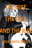 The Rise, The Fall, and The Rise (English Edition)