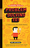 Problem Solving 101: A simple book for smart people (English Edition)