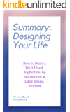 Summary: Designing Your Life: How to Build a Well-Lived, Joyful Life, by Bill Burnett & Dave Evans, Revised