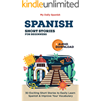 Spanish Short Stories for Beginners With Audio Download: Improve your reading, pronunciation and listening skills in… book cover