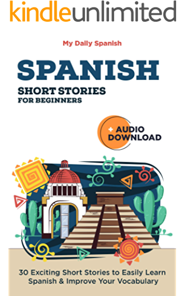Spanish Short Stories For Beginners With Audio Download Improve Your Reading Pronunciation And Listening Skills In Spanish Easy Spanish Grammar And Vocabulary Nº 2 Spanish Edition Kindle Edition By Spanish My