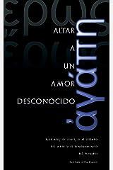 Altar a un Amor Desconocido: Rob Bell, CS Lewis, y el Legado del Arte y el Pensamiento del Hombre (Spanish Edition) Kindle Edition