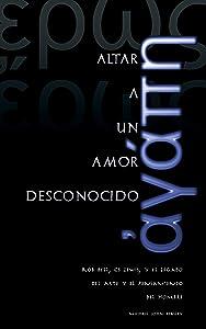 Altar a un Amor Desconocido: Rob Bell, CS Lewis, y el Legado del Arte y el Pensamiento del Hombre (Spanish Edition)