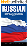 Russian : For Beginners- The Complete Handbook To Learning The Basics Of Russian Language In 10 Days
