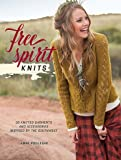 Free Spirit Knits: 20 Knitted garments and Accessories Inspired by the Southwest