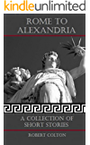 Rome To Alexandria: A Collection of Short Stories (English Edition)