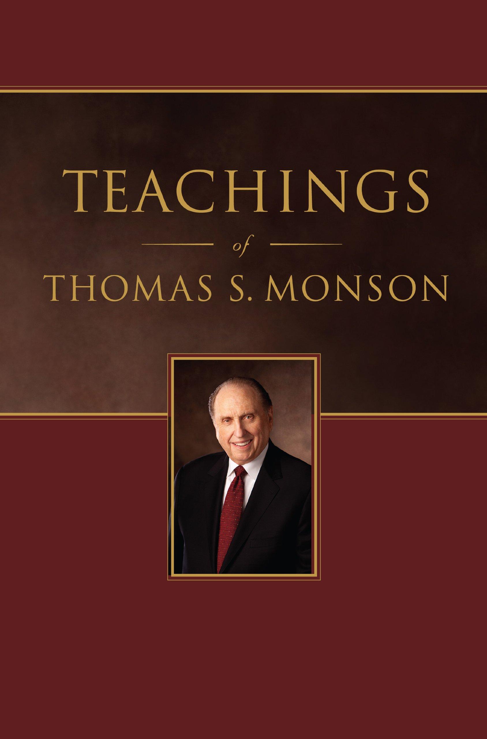Teachings Of Thomas S Monson Thomas S Monson Lynne F