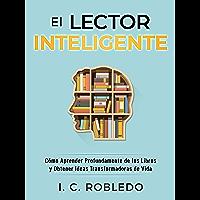 Image for El Lector Inteligente: Cómo Aprender Profundamente de los Libros y Obtener Ideas Transformadoras de Vida (Domine Su Mente, Transforme Su Vida nº 11) (Spanish Edition)